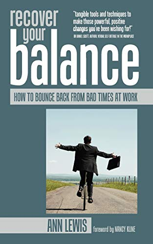 9781907498138: Recover Your Balance: How To Bounce Back From Bad Times at Work