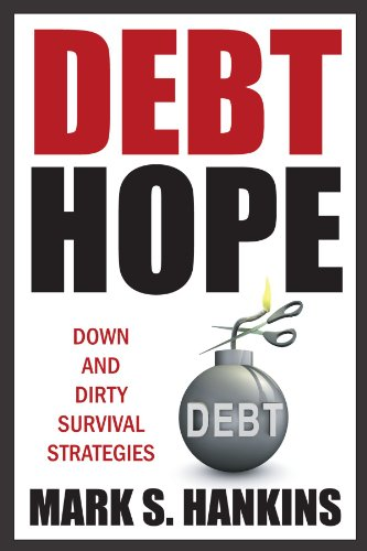 9781907498527: Debt Hope: down and dirty survival strategies