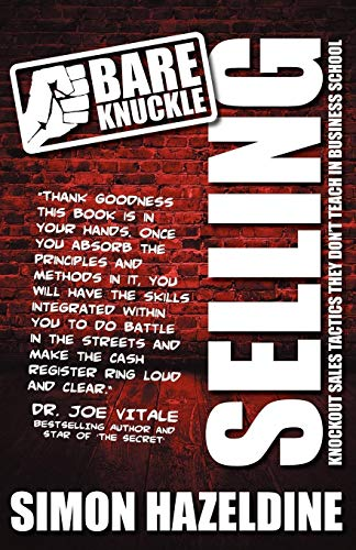 9781907498619: Bare Knuckle Selling (second edition): Knockout Sales Tactics They Won't Teach You At Business School
