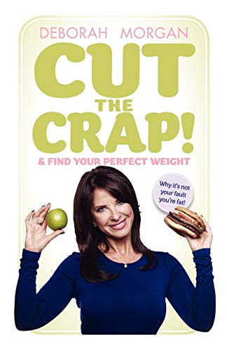 9781907498855: Cut The Crap and find your perfect weight: why it's not your fault you're fat!