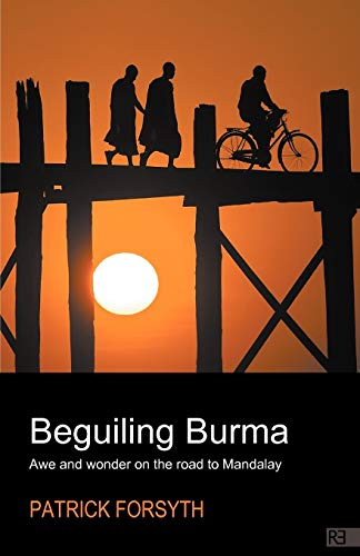 9781907498916: Beguiling Burma - awe and wonder on the road to Mandalay