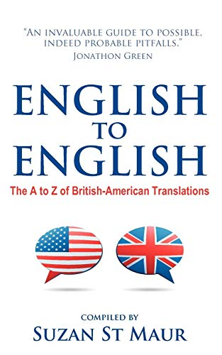 9781907498954: English to English: The A to Z of British-American Translations