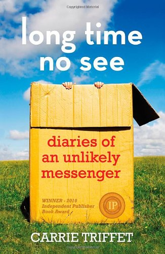 9781907499746: Long Time No See: Diaries of an Unlikely Messenger