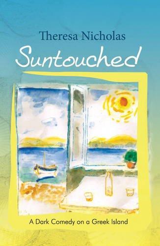 9781907499845: Suntouched: A Dark Comedy on a Greek Island