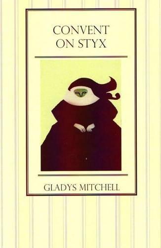 9781907503009: Convent on Styx