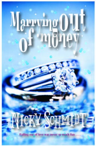 Marrying Out of Money: Nicky Schmidt