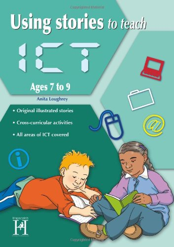 Using Stories to Teach ICT Ages 7-9: Loughrey, Anita