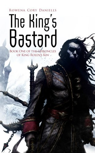 9781907519017: The King's Bastard (King Rolen's Kin, Book One)
