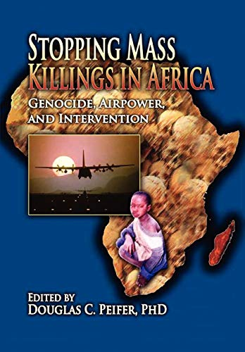 9781907521096: Stopping Mass Killings in Africa: Genocide, Airpower, and Intervention
