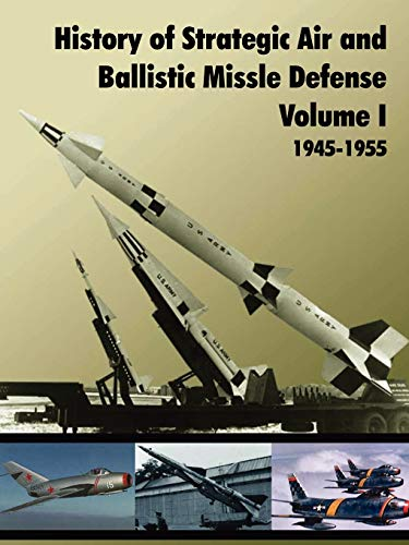 History of Strategic and Ballistic Missle Defense, Volume I: U.S. Army Center of Military History