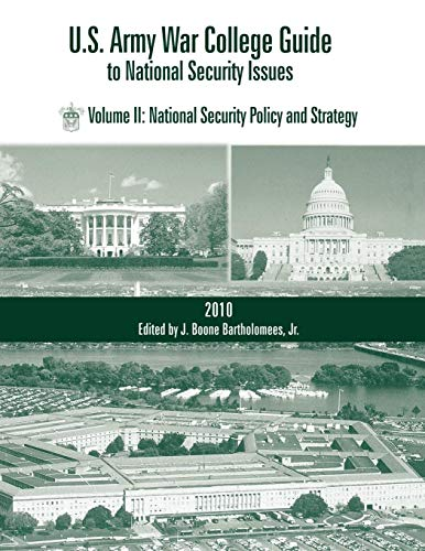 9781907521515: U.S. Army War College Guide to National Security Issues, Vol II: National Security Policy and Strategy, 4th Edition