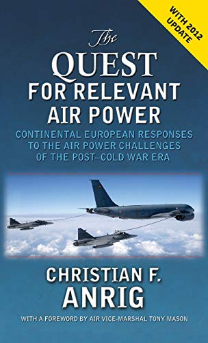 9781907521645: The Quest for Relevant Air Power: Continental European Responses to the Air Power Challenges of the Post-Cold War Era