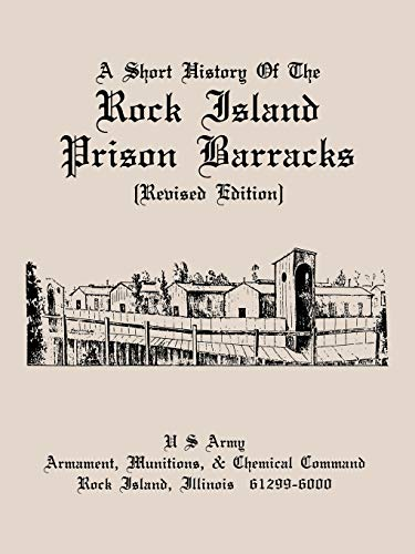 9781907521690: A Short History of the Rock Island Prison Barracks