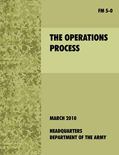 9781907521713: The Operations Process: The official U.S. Army Field Manual FM 5-0