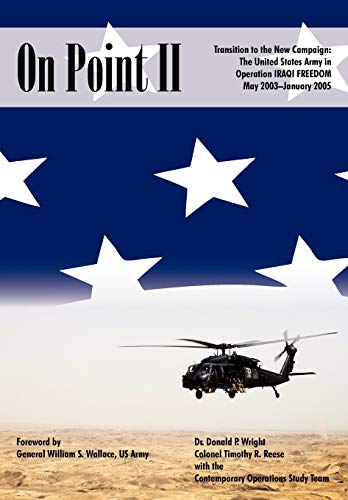 9781907521881: On Point II: Transition to the New Campaign: The United States Army in Operation Iraqi Freedom, May 2003-January 2005