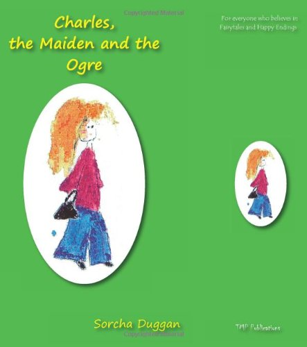 Charles, the Maiden and the Ogre: Duggan, Sorcha