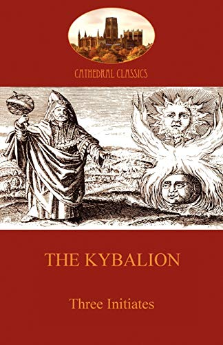 9781907523182: The Kybalion: Hermetic Philosophy and esotericism (Aziloth Books) (Cathedral Classics)
