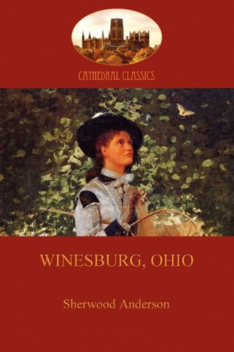 Winesburg, Ohio (Aziloth Books) (190752374X) by Sherwood Anderson