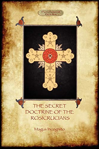 9781907523755: The Secret Doctrine of the Rosicrucians - Illustrated with the Secret Rosicrucian Symbols (Aziloth Books)