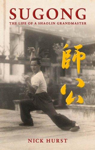 Sugong: The Life of a Shaolin Grandmaster: Hurst, Nick
