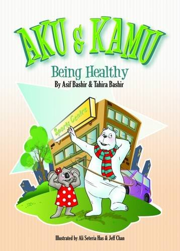 Being Healthy (Aku and Kamu): Asif Bashir, Tahira