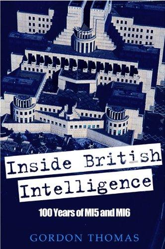 9781907532030: Inside British Intelligence: 100 Years of MI5 and MI6