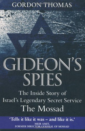 9781907532238: Gideon's Spies: The Inside Story of Israel's Legendary Secret Service