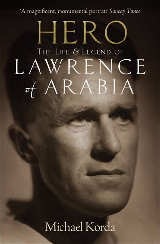9781907532290: Hero: The Life & Legend of Lawrence of Arabia