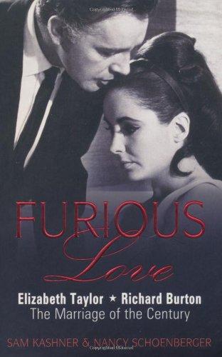 9781907532405: Furious Love: Elizabeth Taylor * Richard Burton The Marriage of the Century
