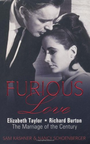 9781907532405: Furious Love: Elizabeth Taylor * Richard Burton The Marriage of the Century
