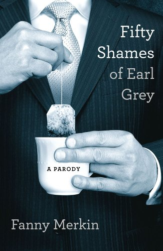9781907532504: Fifty Shames of Earl Grey: A Parody