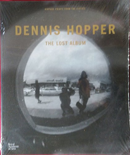9781907533914: Dennis Hopper (RA edition only): The Lost Album: Vintage Prints from the Sixties