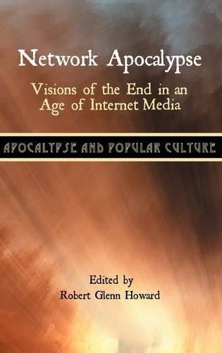 9781907534133: Network Apocalypse: Visions of the End in an Age of Internet Media (Bible and the Modern World)