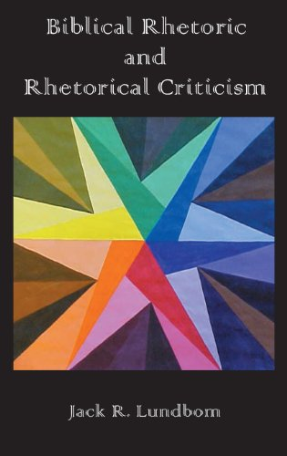Biblical Rhetoric and Rhetorical Criticism: Lundbom, Jack R.