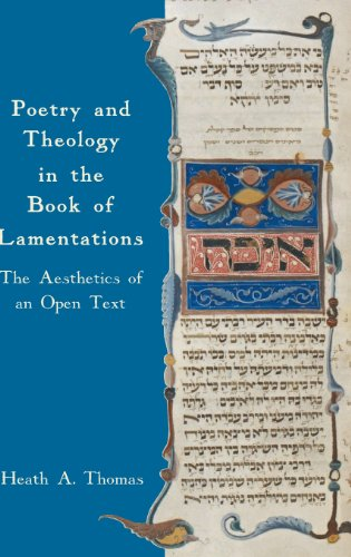 9781907534751: Poetry and Theology in the Book of Lamentations: The Aesthetics of an Open Text (Hebrew Bible Monographs)