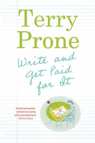 9781907535048: Write and Get Paid for it - AbeBooks - Terry Prone
