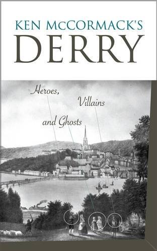 Ken McCormack's Derry: Heroes, Villains And Ghosts: Ken McCormack