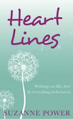 Heart Lines: Writings on Life, Love and Everything In-between: Power, Suzanne
