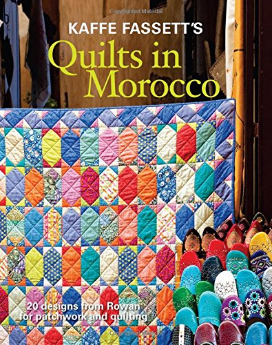 9781907544880: Kaffe Fassett's Quilts in Morocco: 20 Designs from Rowan for Patchwork and Quilting