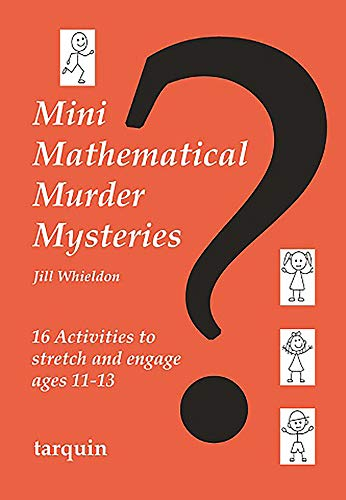 Mini Mathematical Murder Mysteries: Whieldon, Jill