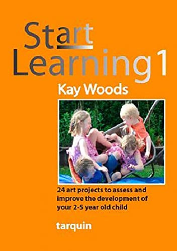 Start Learning 1: 24 Art Projects to Assess and Improve the Development of Your 2-5 Year Old Child:...