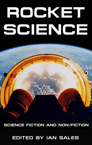 Rocket Science: Science Fiction and Non-Fiction: Sales, Ian