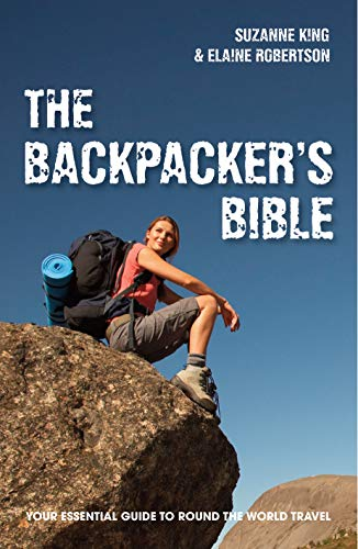 9781907554216: The Backpacker's Bible: Your Essential Guide to Round-the-World Travel
