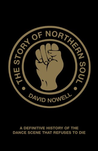 9781907554230: The Story of Northern Soul: A Definitive History of the Dance Scene That Refuses to Die