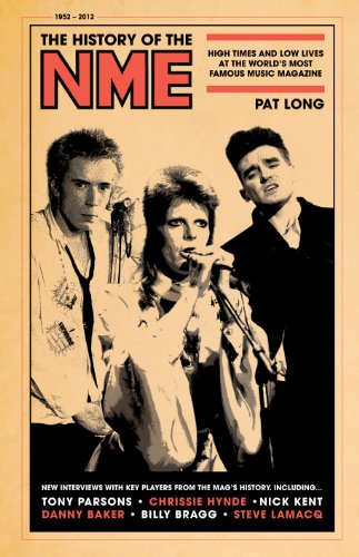 9781907554483: The History of the NME: High Times and Low Lives at the World's Most Famous Music Magazine