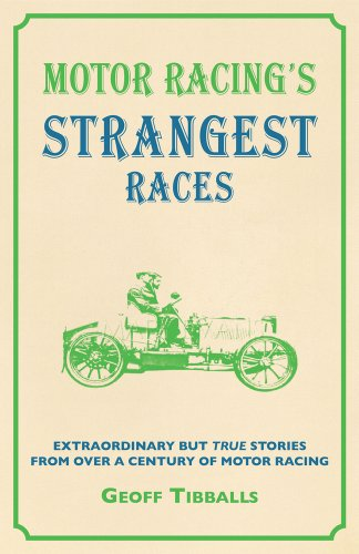 9781907554650: Motor Racing's Strangest Races: Extraordinary But True Stories from Over a Century of Motor Racing (Strangest Series)