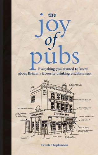 The Joy of Pubs: Because a Man's Place is in the Pub: Hopkinson, Frank