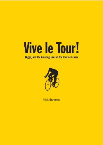 Vive Le Tour!: Wiggo, and the Amazing Tales of the Tour de France: Brownlee, Nick