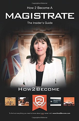 9781907558078: How To Become A Magistrate: The Insider's Guide