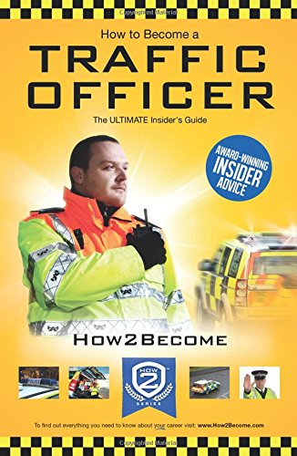 9781907558108: How To Become A Traffic Officer: The ULTIMATE Insider's Guide (How2Become)